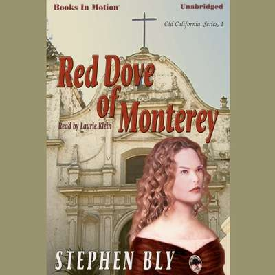Red Dove Of Monterey Audiobook, by Stephen Bly