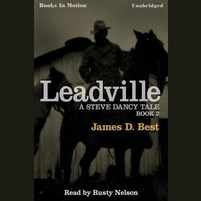 Leadville Audiobook, by James D. Best