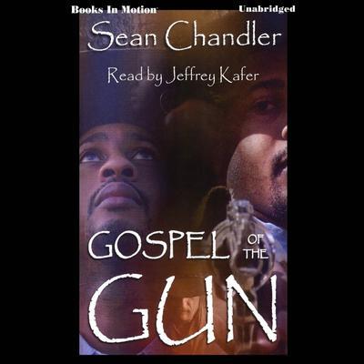 Gospel Of The Gun Audiobook, by Sean Chandler