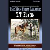 The Man From Laramie Audiobook, by T. T. Flynn