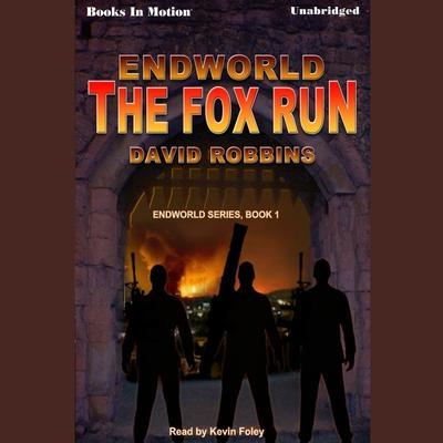 The Endworld: Fox Run Audiobook, by David Robbins