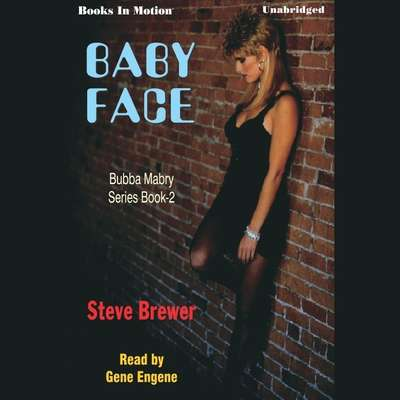 Baby Face Audiobook, by Steve Brewer