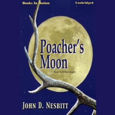 Poachers Moon Audiobook, by James D. Nesbitt