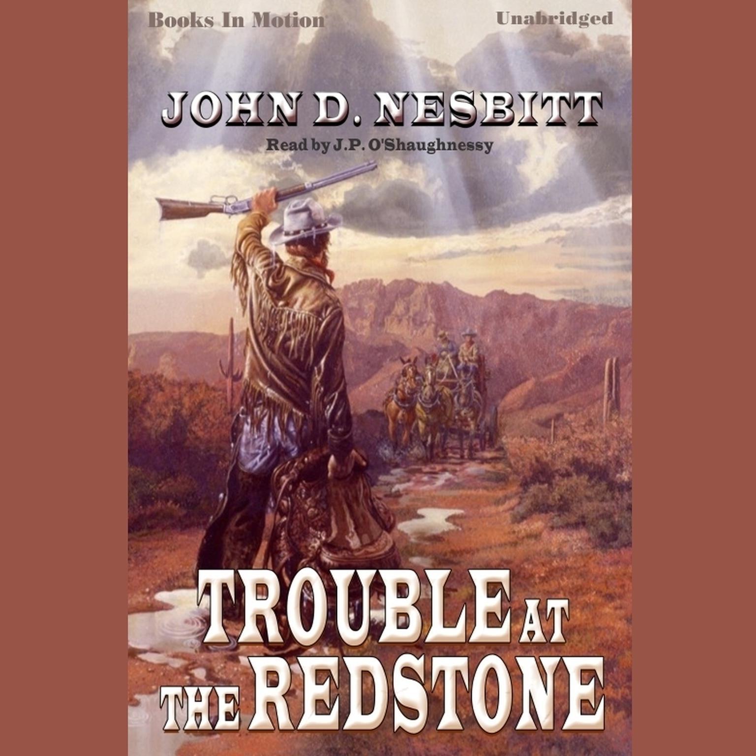 Trouble At The Redstone Audiobook, by John D. Nesbitt