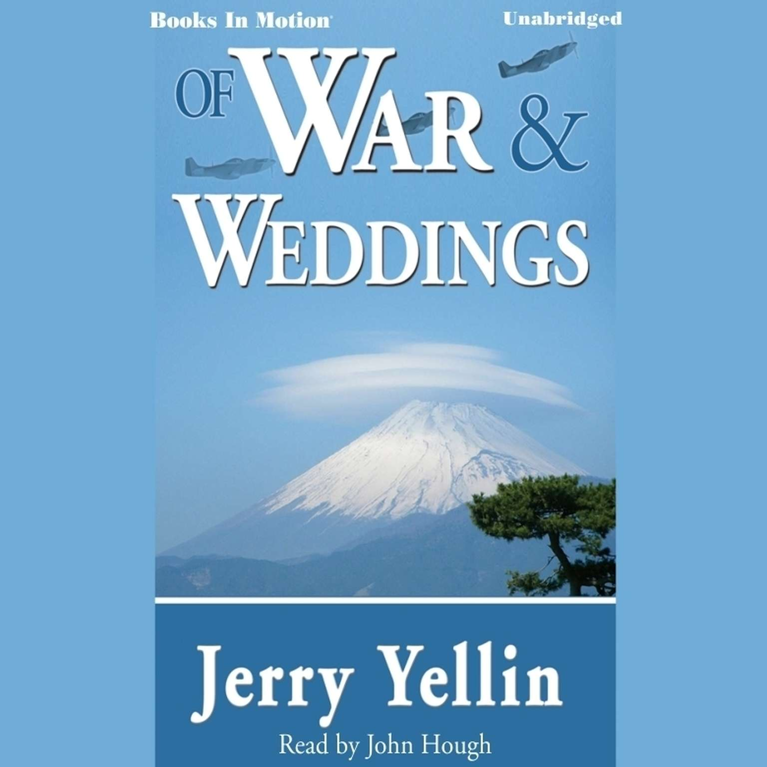 Of War And Weddings Audiobook, by Jerry Yellin