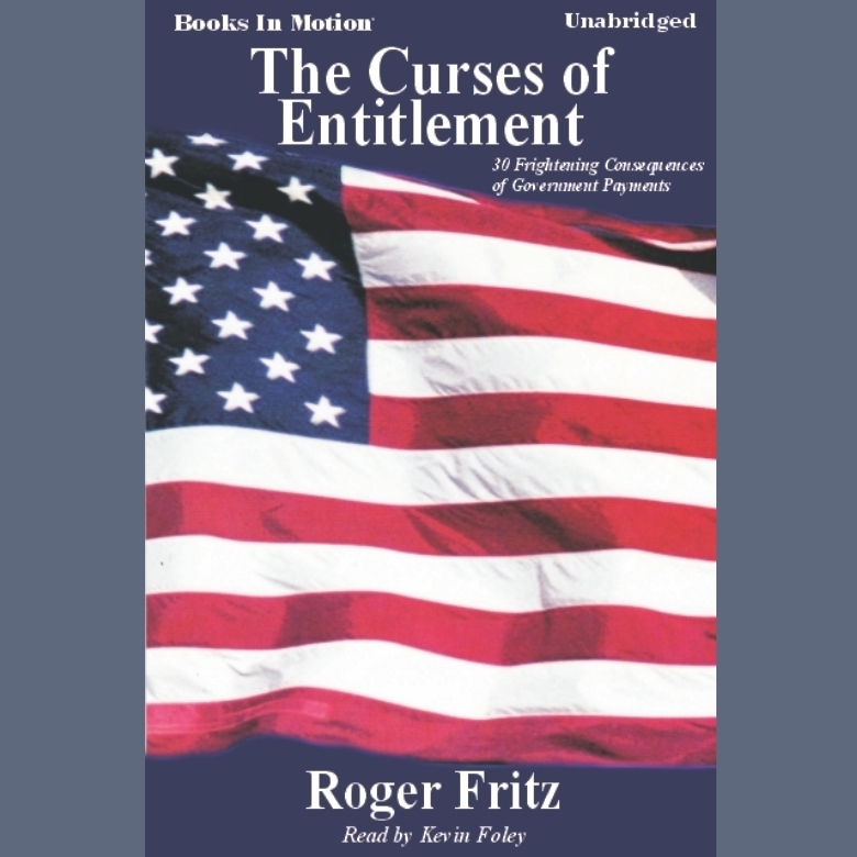 Printable The Curses Of Entitlement: Thirty Frightening Consequences of Government Payouts  Audiobook Cover Art