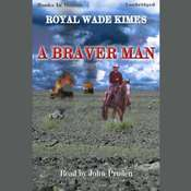 A Braver Man Audiobook, by Royal Wade Kimes