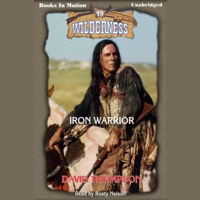 Iron Warrior Audiobook, by David Thompson