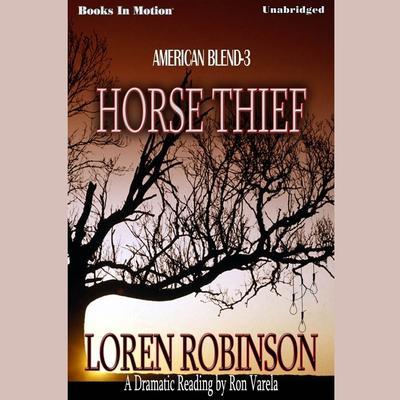 Horse Thief Audiobook, by Loren Robinson