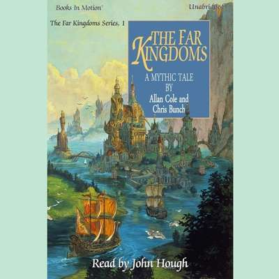 The Far Kingdoms Audiobook, by Chris Bunch