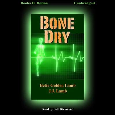 Bone Dry Audiobook, by Bette Golden Lamb