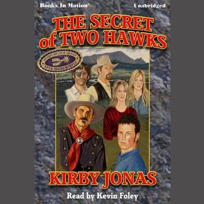 The Secret of Two Hawks Audiobook, by Kirby Jonas