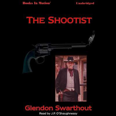 The Shootist Audiobook, by Glendon Swarthout
