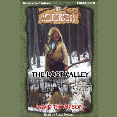 The Lost Valley Audiobook, by David Thompson
