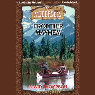 Frontier Mayhem Audiobook, by David Thompson