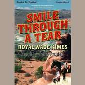 Smile Through A Tear Audiobook, by Royal Wade Kimes