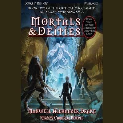 Mortals And Deities Audiobook, by Maxwell Alexander Drake