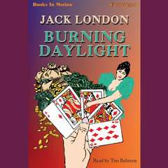 Burning Daylight Audiobook, by Jack London