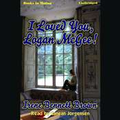 I Loved You Logan McGee Audiobook, by Irene Bennett Brown