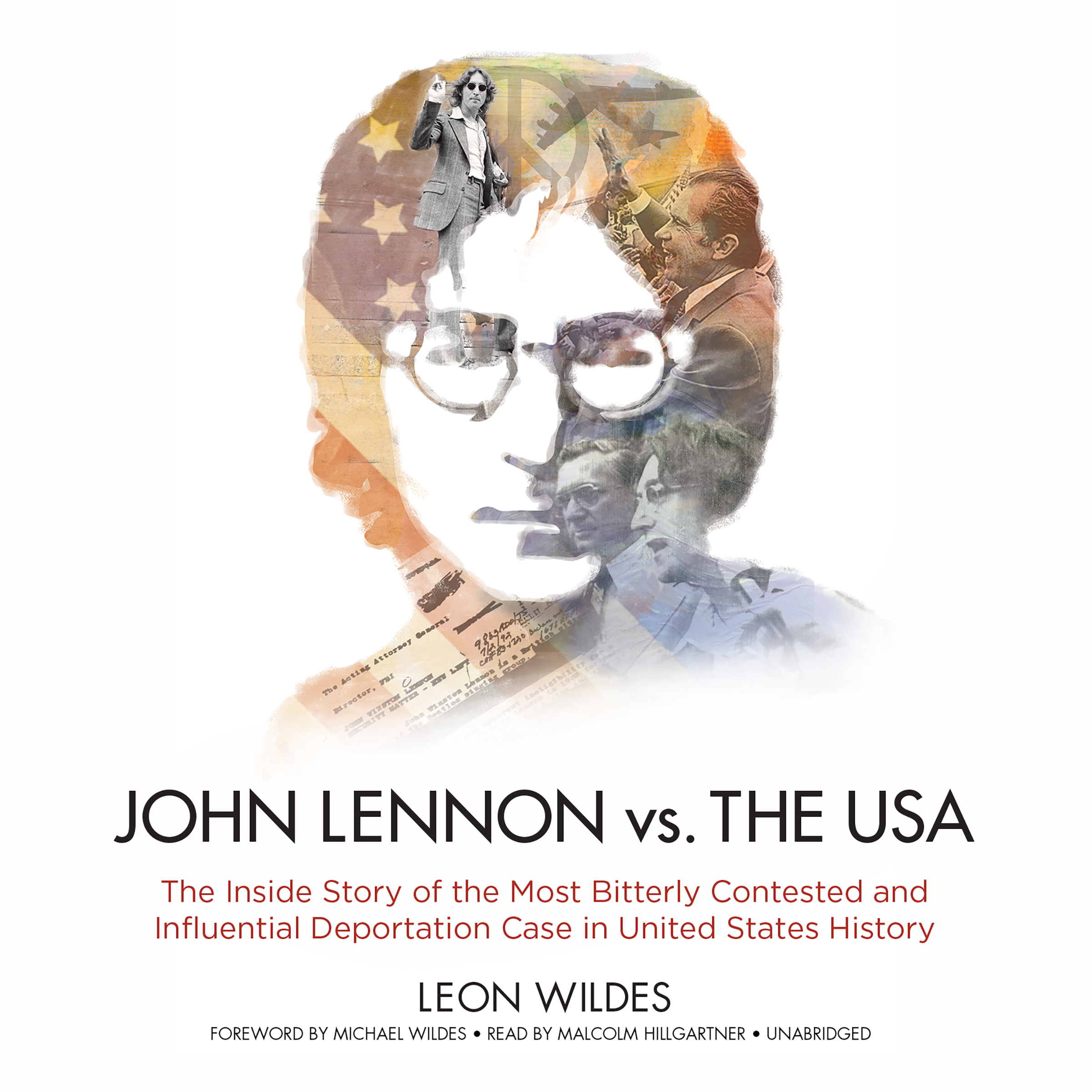 Printable John Lennon vs. the USA: The Inside Story of the Most Bitterly Contested and Influential Deportation Case in United States History Audiobook Cover Art