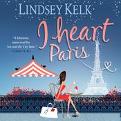 I Heart Paris: A Novel Audiobook, by Lindsey Kelk