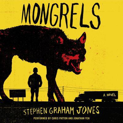 Mongrels: A Novel Audiobook, by Stephen Graham Jones