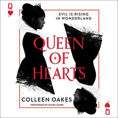 Queen of Hearts Audiobook, by Colleen Oakes