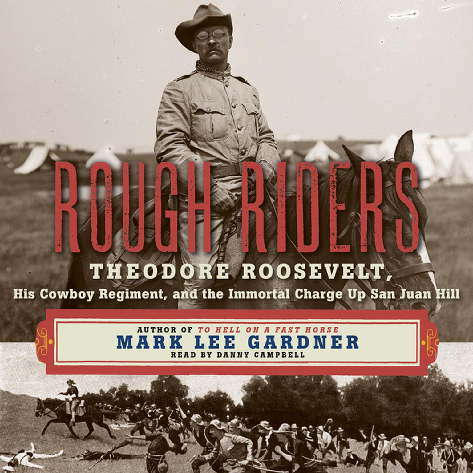 Printable Rough Riders: Theordore Roosevelt, His Cowboy Regiment, and the Immortal Charge Up San Juan Hill Audiobook Cover Art
