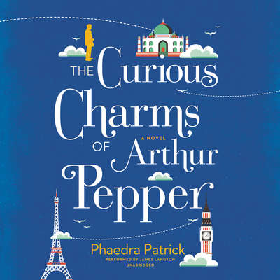 The Curious Charms of Arthur Pepper Audiobook, by Phaedra Patrick