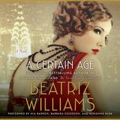 A Certain Age: A Novel Audiobook, by Beatriz Williams