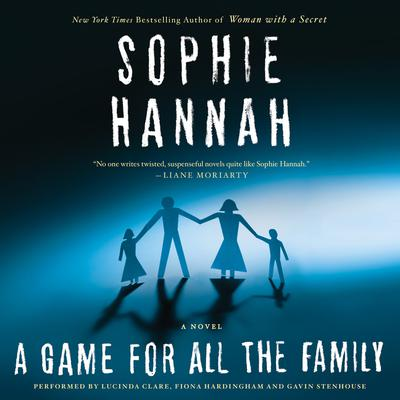 A Game for All the Family: A Novel Audiobook, by Sophie Hannah