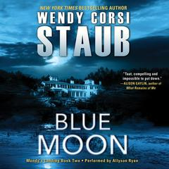 Blue Moon: Mundys Landing Book Two Audiobook, by Wendy Corsi Staub