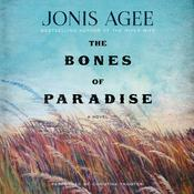 The Bones of Paradise: A Novel Audiobook, by Jonis Agee