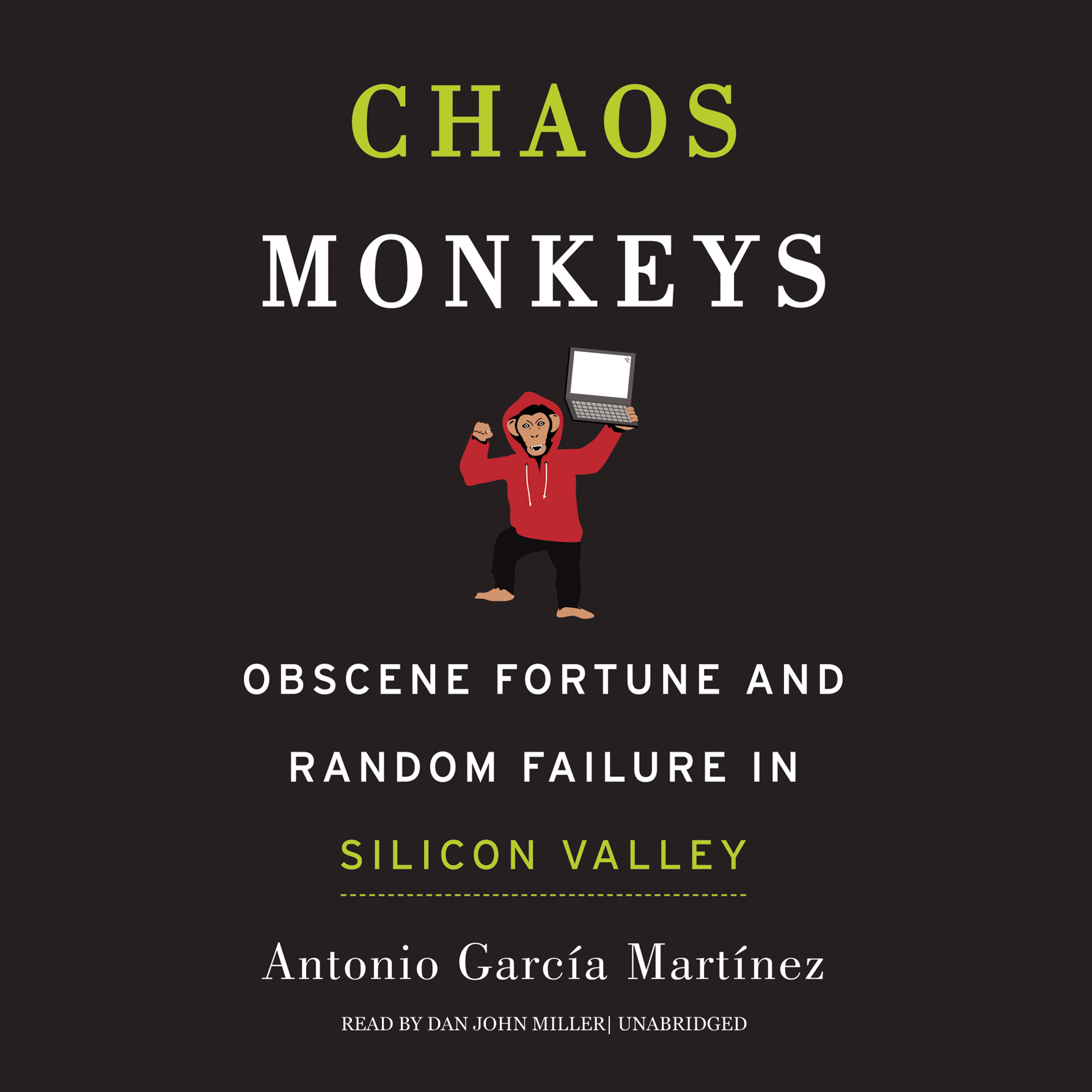 Printable Chaos Monkeys: Obscene Fortune and Random Failure in Silicon Valley Audiobook Cover Art