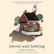 Eleven and Holding Audiobook, by Mary Penney