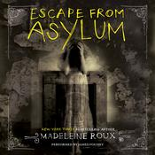 Escape from Asylum: An Asylum Prequel Audiobook, by Madeleine Roux