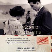 Eve of a Hundred Midnights: The Star-Crossed Love Story of Two WWII Correspondents and their Epic Escape across the Pacific, by Bill Lascher