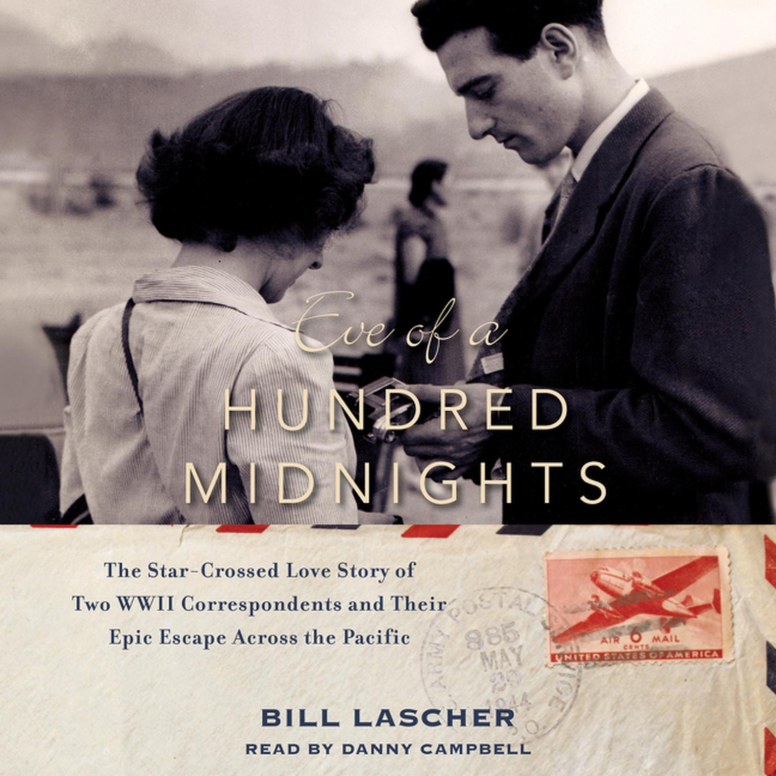 Printable Eve of a Hundred Midnights: The Star-Crossed Love Story of Two WWII Correspondents and their Epic Escape Across the Pacific Audiobook Cover Art
