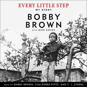 Every Little Step: My Story Audiobook, by Bobby Brown, Nick Chiles