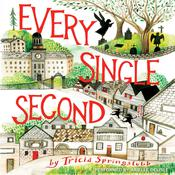 Every Single Second, by Tricia Springstubb