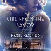 The Girl from the Savoy: A Novel, by Hazel Gaynor