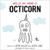Hello, My Name Is Octicorn, by Kevin Diller, Justin Lowe