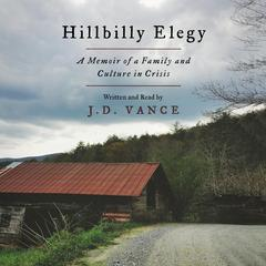Hillbilly Elegy: A Memoir of a Family and Culture in Crisis Audiobook, by J. D. Vance