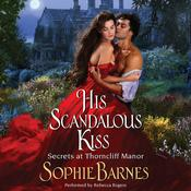 His Scandalous Kiss: Secrets at Thorncliff Manor, by Sophie Barnes