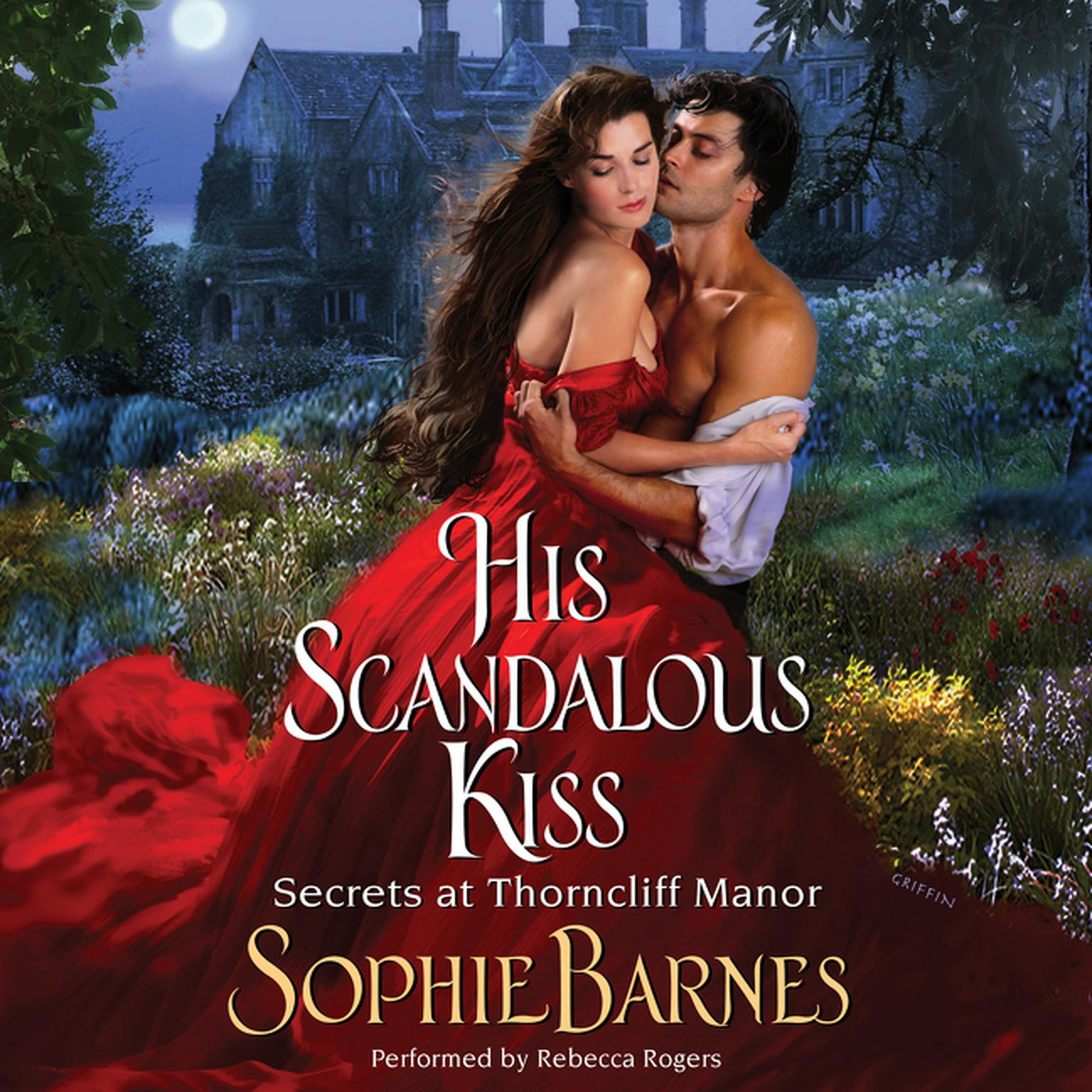 Printable His Scandalous Kiss: Secrets at Thorncliff Manor Audiobook Cover Art