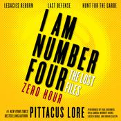 I Am Number Four: The Lost Files: Zero Hour: Legacies Reborn; Last Defense; Hunt for the Garde, by Pittacus Lore
