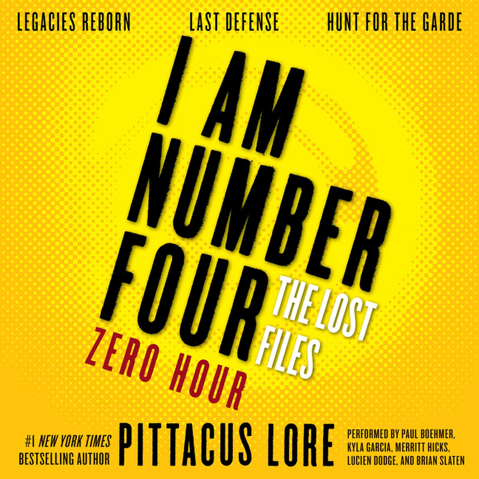 Printable I Am Number Four: The Lost Files: Zero Hour: Legacies Reborn; Last Defense; Hunt for the Garde Audiobook Cover Art