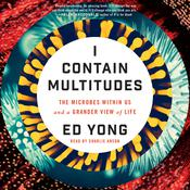 I Contain Multitudes Audiobook, by Ed Yong