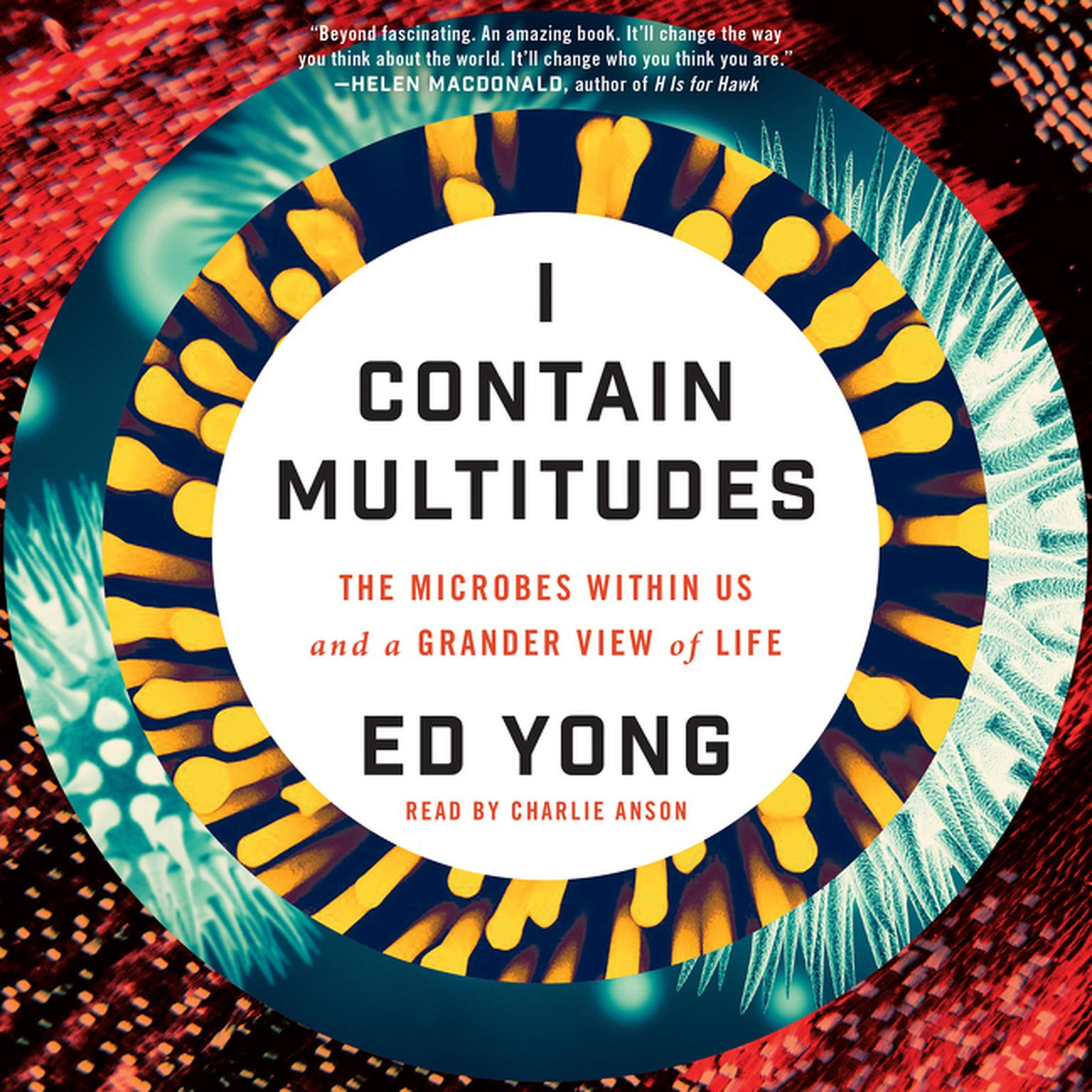 Printable I Contain Multitudes: The Microbes Within Us and a Grander View of Life Audiobook Cover Art