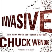 Invasive: A Novel Audiobook, by Chuck Wendig